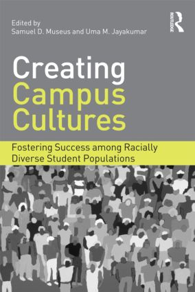 Image of the cover of the book Creating Campus Cultures: Fostering Success among Racially Diverse Student Populations written by Samuel D. Museus.