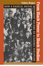 Image of the cover of the book From Black Power to Black Studies: How a Radical Social Movement Became an Academic Discipline written by Fabio Rojas.