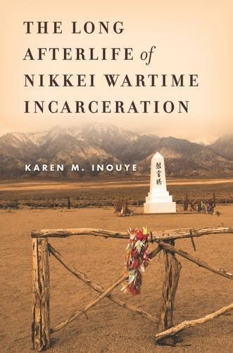 Image of the cover of the book The Long Afterlife of Nikkei Wartime Incarceration written by Karen M. Inouye.