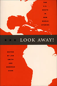 Image of the cover of the book Look Away! The U.S. South in New World Studies written by Deborah Cohn.