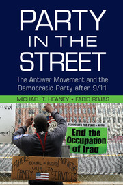 Image of the cover of the book Party in the Street: The Antiwar Movement and the Democratic Party after 9/11 written by Fabio Rojas.